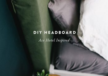 DIY Headboard inspired by the Ace Hotel…